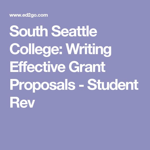 South Seattle College: Writing Effective Grant Proposals - Student Rev