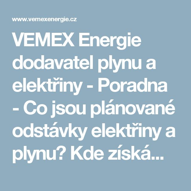 VEMEX Energie dodavatel plynu a elektřiny - Poradna - Co jsou plánované odstávky elektřiny a plynu? Kde získám informace?