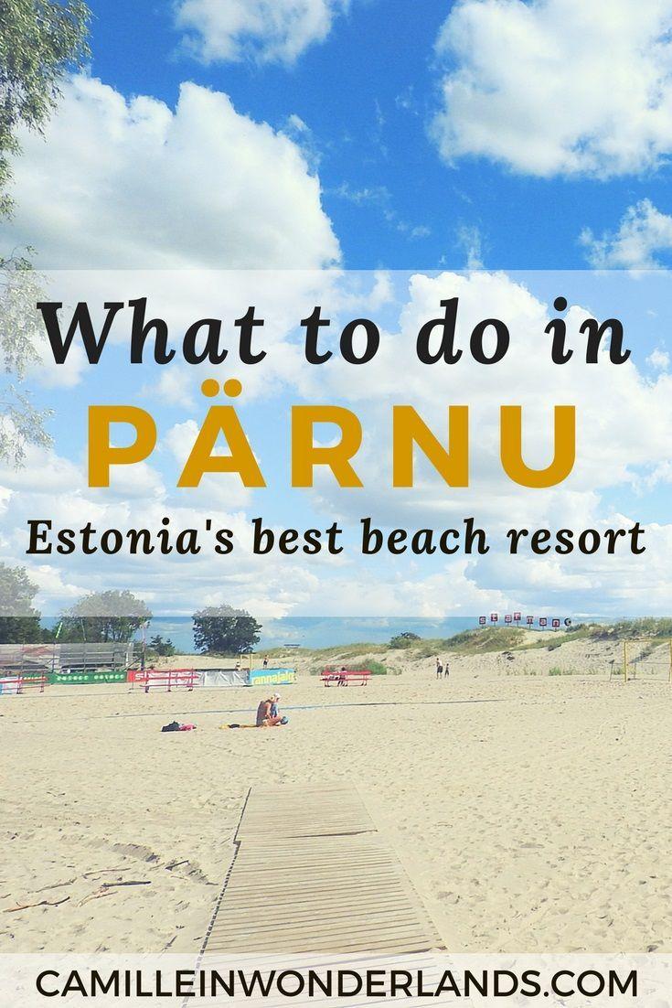 Meet Pärnu Estonia S Best Beach Resort This Pleasant Town Often Called The Summer Capital Of Is One Top Baltic Sea Resorts In