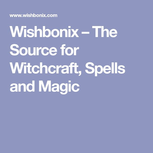 ☽✪☾...Wishbonix – The Source for Witchcraft, Spells and Magic
