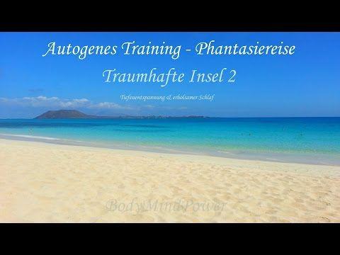 Fantasiereisen ► Autogenes Training ► Phantasiereise - Traumhafte Insel 2 - entspannt einschlafen - YouTube