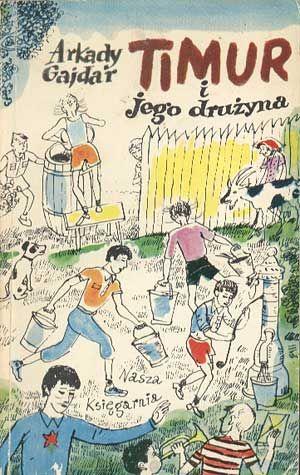 Timur i jego drużyna, Arkady Gajdar, Nasza Księgarnia, 1981, http://www.antykwariat.nepo.pl/timur-i-jego-druzyna-arkady-gajdar-p-1103.html