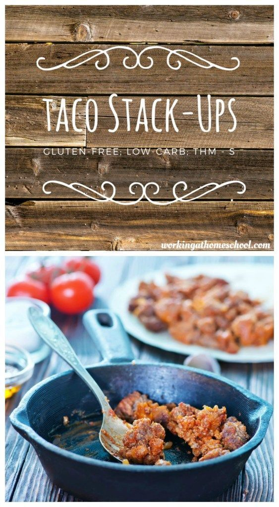 Easy Taco Stack Ups – gluten-free, low-carb recipe…