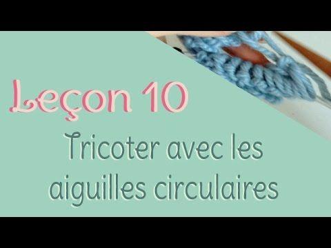 Leçon 10 : Tricoter avec les aiguilles circulaires - YouTube