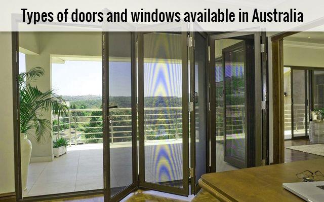 Types of doors and windows available in Australia. Read More @ https://goo.gl/Pdod8v #DoorsAndWindows