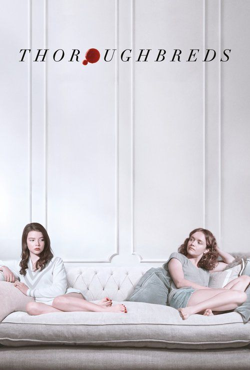 Streaming Thoroughbreds 2018 Full Movie | watch in HD Free Download | 1080px Hd Watch Thoroughbreds (2018) Full Movie Online Free HD Stream Online