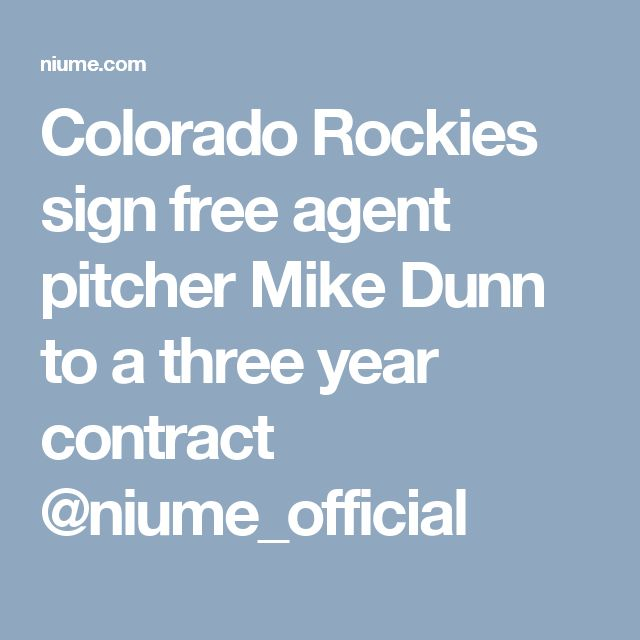 Colorado Rockies sign free agent pitcher Mike Dunn to a three year contract @niume_official
