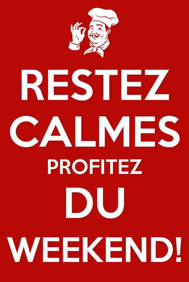 Restez calmes et profitez du weekend