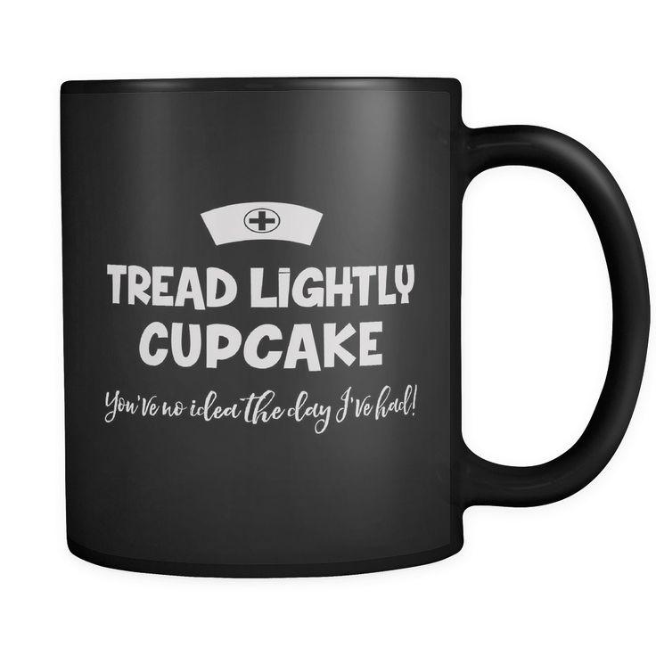 Tread Lightly Cupcake Nurse 11oz Mug, Nurse Practioner Mugs, Trauma Nurse Mug