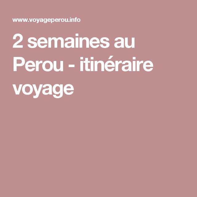 2 semaines au Perou - itinéraire voyage