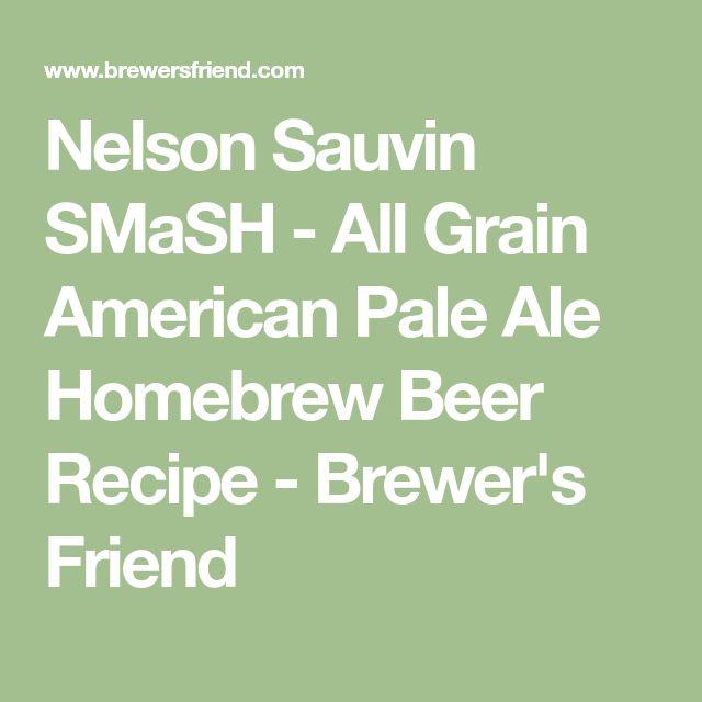 Nelson Sauvin SMaSH - All Grain American Pale Ale Homebrew Beer Recipe - Brewer's Friend