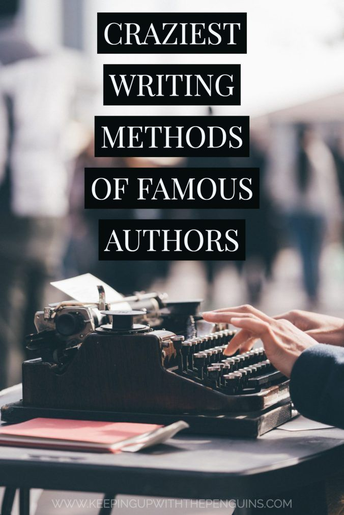 The Craziest Writing Methods of Famous Authors | For Writers
