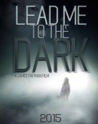 Lead Me To The Dark - Steven Smith horror film, successfully crowdfunded on Phundee.com, empowering entertainment