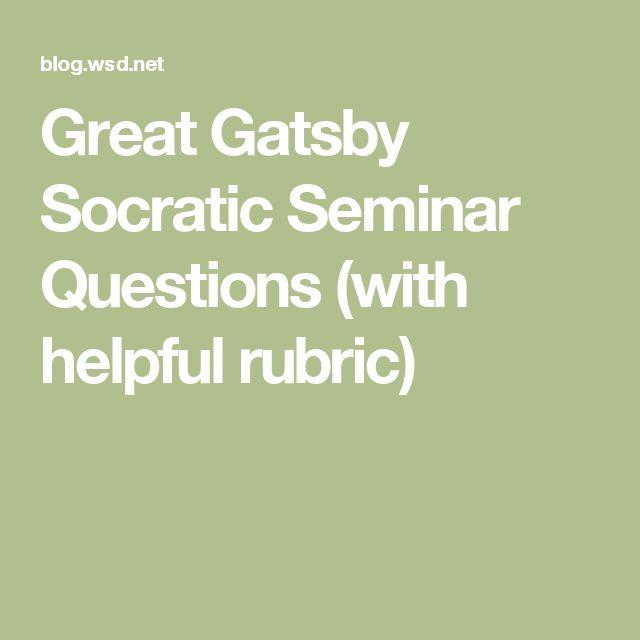 great gatsby socratic seminar questions  with helpful rubric