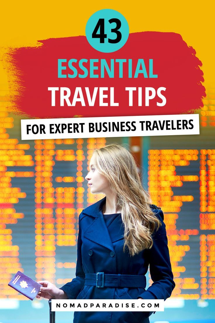 43 Expert Business Travel Tips For A Smooth Business Trip Nomad Paradise In 2020 Travel Tips Business Travel Business Travel Hacks