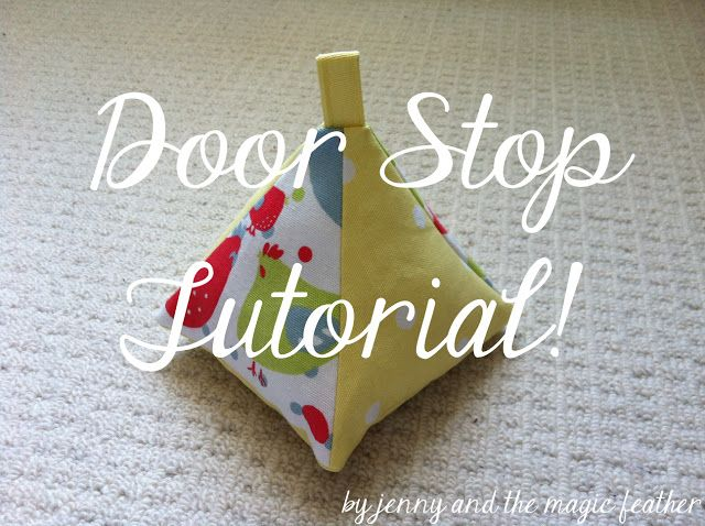 Make a door stop using this tutorial from adventures and for Door stop idea