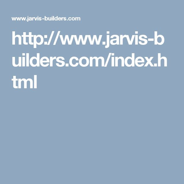 http://www.jarvis-builders.com/index.html