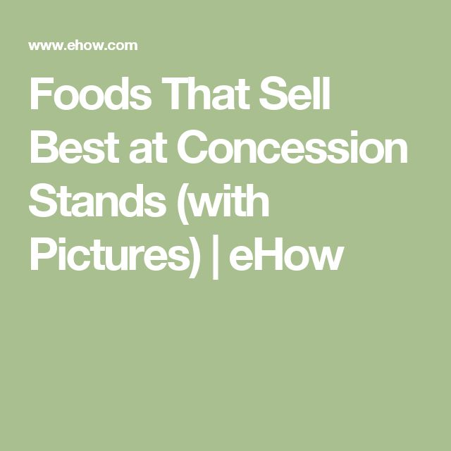 Foods That Sell Best at Concession Stands (with Pictures) | eHow