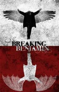 Breaking Benjamin - only the best band that has ever appeared on this earth. Lol