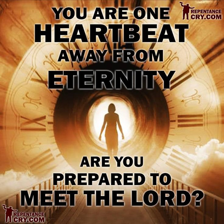 YOU ARE ONE HEARTBEAT AWAY FROM ETERNITY