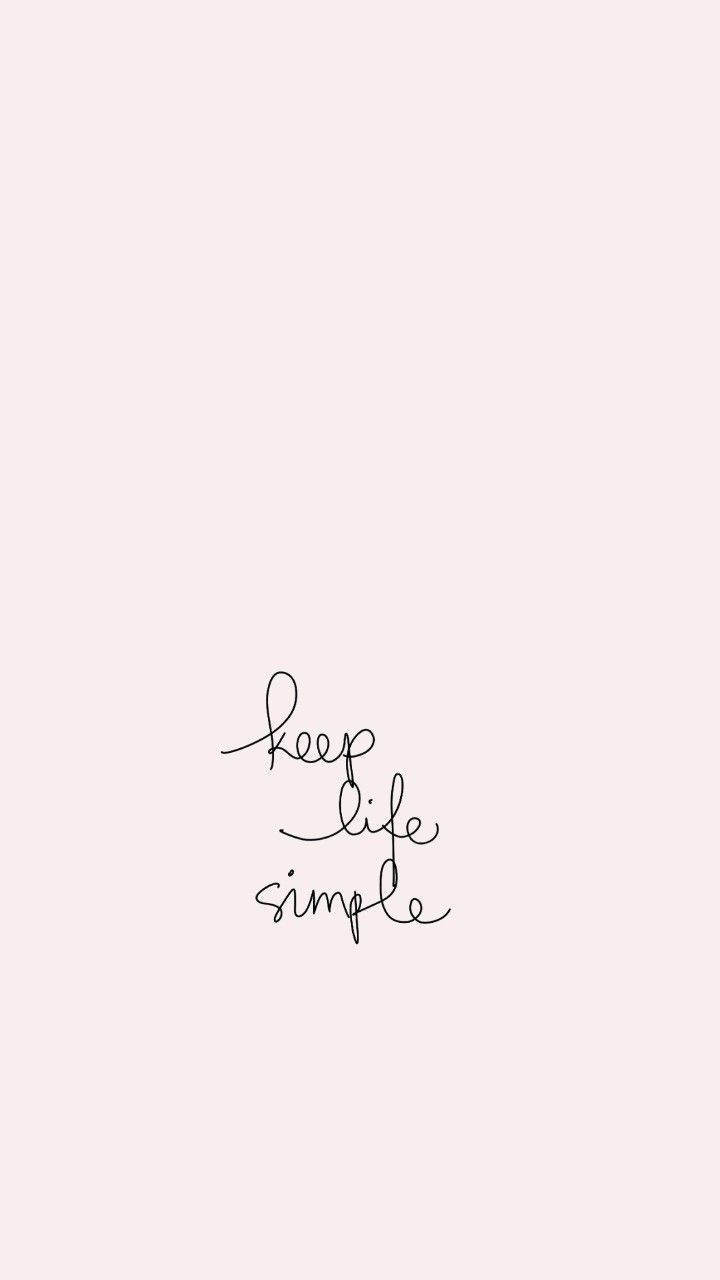 Keep Life Simple Simple Quotes Tattoo Quotes About Life Wallpaper Quotes