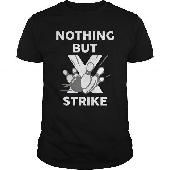 Nothing But Strike Great Gift For Strike Bowling Fan - #zip up hoodie #army t shirts. BUY NOW => https://www.sunfrog.com/Hobby/Nothing-But-Strike-Great-Gift-For-Strike-Bowling-Fan-Black-Guys.html?60505