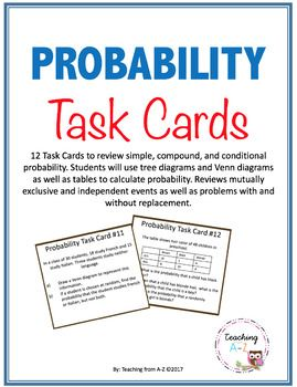 A thorough review of all concepts covered in probability in 12 task cards to keep your students engaged and learning.These 12 Task Cards review simple, compound, and conditional probability. Students will use tree diagrams and Venn diagrams as well as tables to calculate probability.