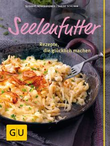 Glück, Geborgenheit und Trost: Genussvolle Soul Food-Gerichte für alle Gemütslagen findet ihr im Kochbuch Seelenfutter. Ein Buch zum Schmökern und Kochen und das perfekte Geschenk für sich selbst oder liebe Freunde! Mit 90 Rezepten, die glücklich und zufrieden machen. ⎜GU http://www.gu.de/buecher/kochbuecher/geniesserkueche/560596-seelenfutter/