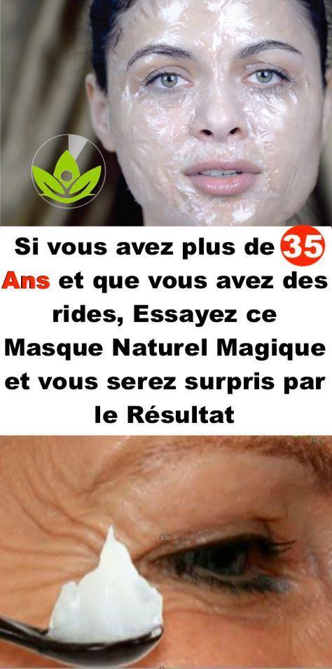 Si vous avez plus de 35 ans et que vous avez des rides, Essayez ce Masque Naturel Magique