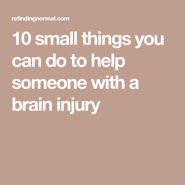 10 small things you can do to help someone with a brain injury