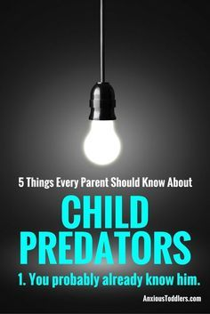 Child predators are not strangers in dark alleys. They are your friends, your relatives, the coach on your kid's team. The best way to protect your kids is to not be in denial. Learn their tactics and keep your kids safe.