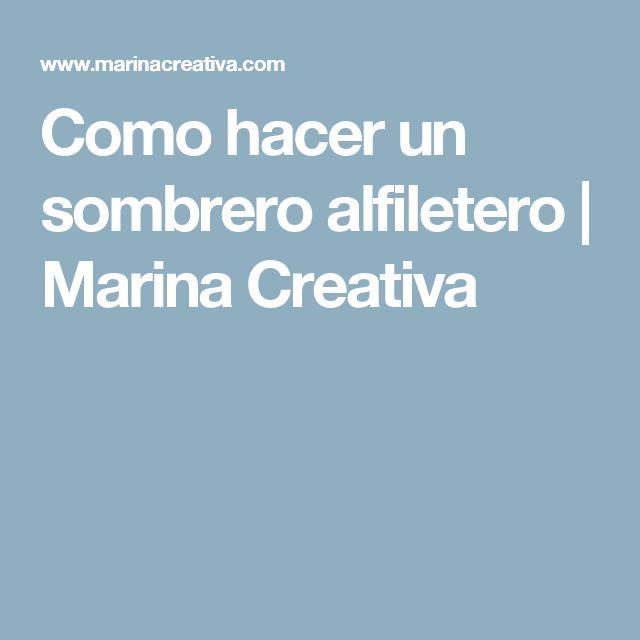 Como hacer un sombrero alfiletero | Marina Creativa