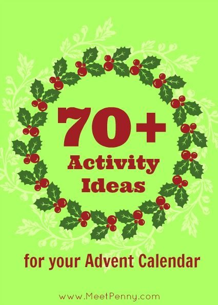 More than 70 ideas to fill your Advent season or Christmas countdown