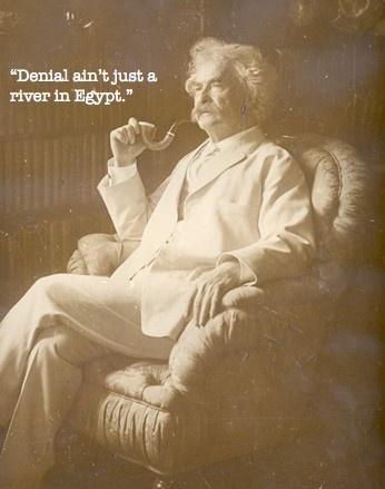 Denial: Life Quotes, Denial Defense, Funny Quotes Ecards Humor, Denial Ain T, Marktwain, Smile, Mark Twain