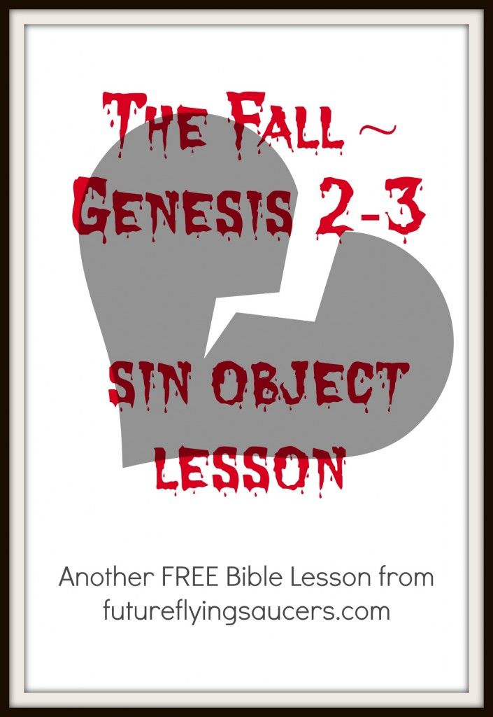 The Fall ~ Genesis 2-3 (sin object lesson)  Another FREE Bible Lesson from futureflyingsaucers.com