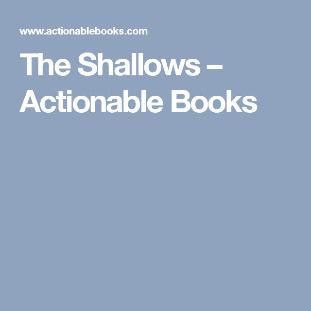 The Shallows –  Actionable Books