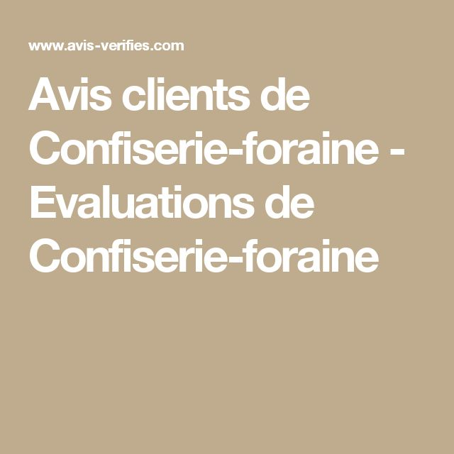 Avis clients de Confiserie-foraine  - Evaluations de Confiserie-foraine