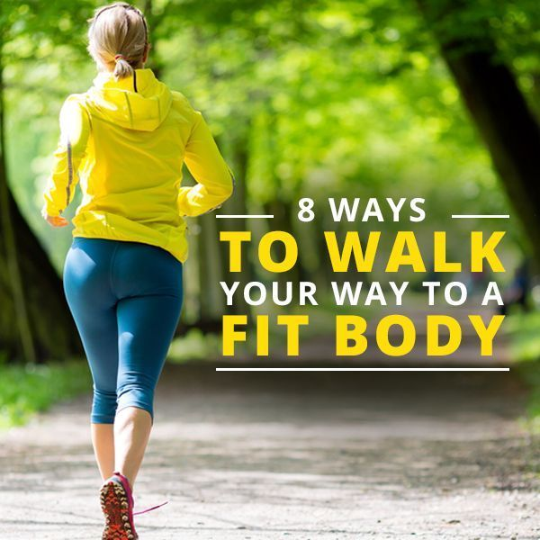 8 Ways to Walk Your Way to a Fit Body #walking #workouts #weightloss