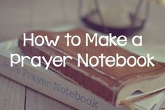 How to Make a Prayer Notebook