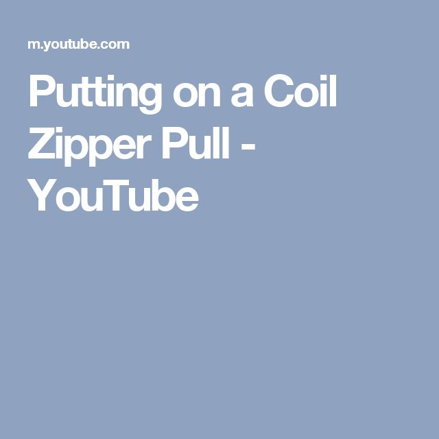 Putting on a Coil Zipper Pull - YouTube