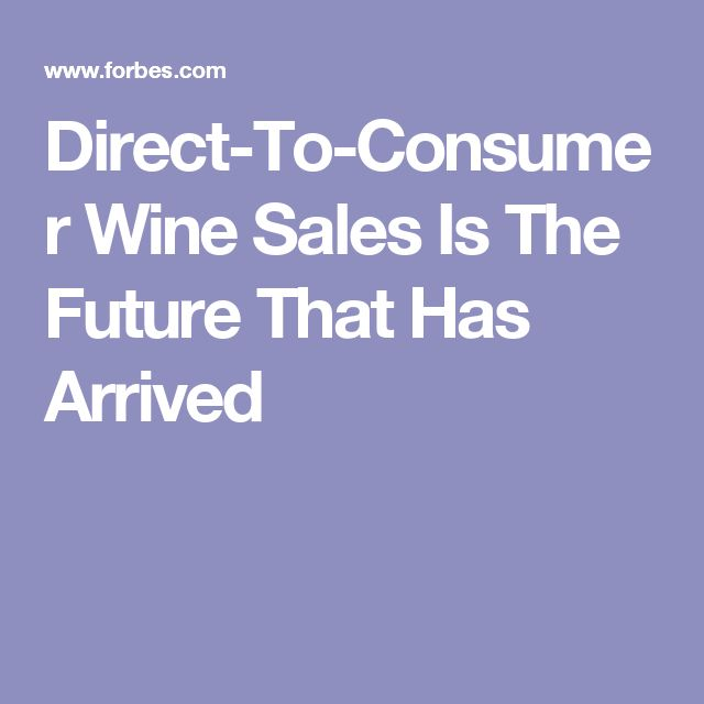Direct-To-Consumer Wine Sales Is The Future That Has Arrived