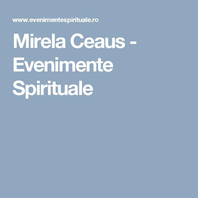 Mirela Ceaus - Evenimente Spirituale