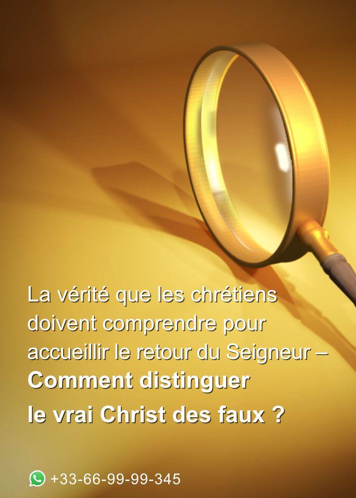 Trois Cles Pour Distinguer Le Vrai Christ Des Faux Paroles De Jesus Christ Seigneur