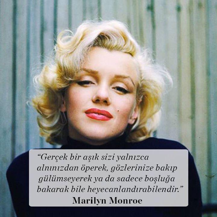 """""""Gerçek bir aşık sizi yalnızca alnınızdan öperek, gözlerinize bakıp gülümseyerek ya da sadece boşluğa bakarak bile heyecanlandırabilendir."""" Marilyn Monroe"""