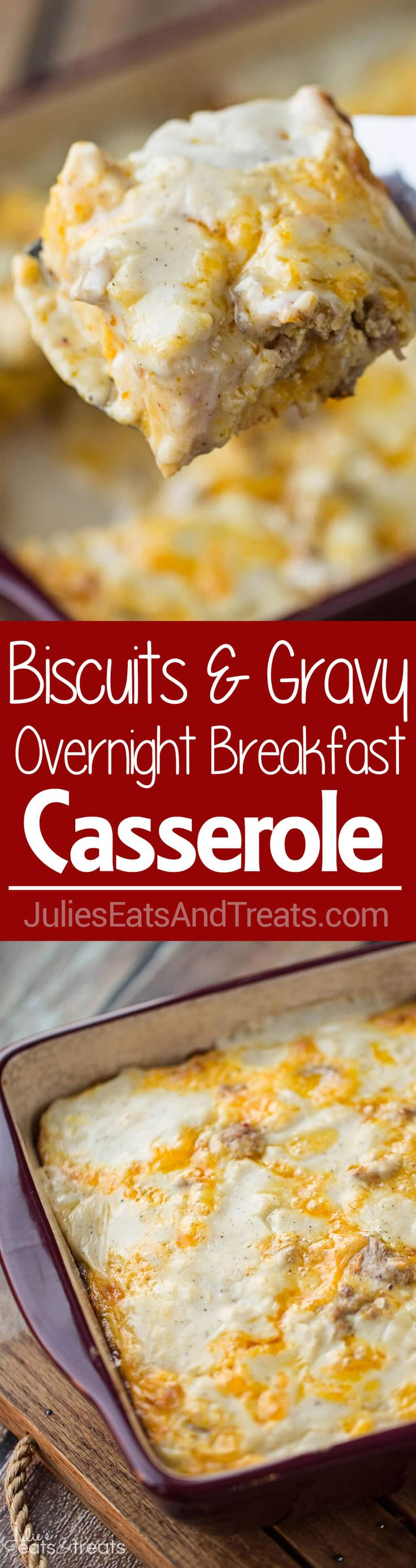 Biscuits and Gravy Overnight Breakfast Casserole ~ Comforting, Hearty Breakfast Casserole That is Prepared the Night Before and Baked in the Morning! Biscuits Loaded with Gravy, Sausage, Eggs and Cheese! ~ http://www.julieseatsandtreats.com