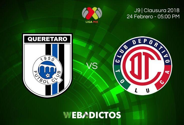 Partido Querétaro vs Toluca, J9 Clausura 2018 ¡En vivo por internet! - https://webadictos.com/2018/02/24/queretaro-vs-toluca-j9-clausura-2018/