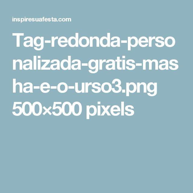 Tag-redonda-personalizada-gratis-masha-e-o-urso3.png 500×500 pixels