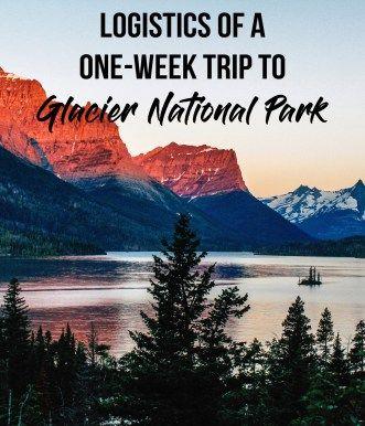 Glacier National Park Trip Logistics