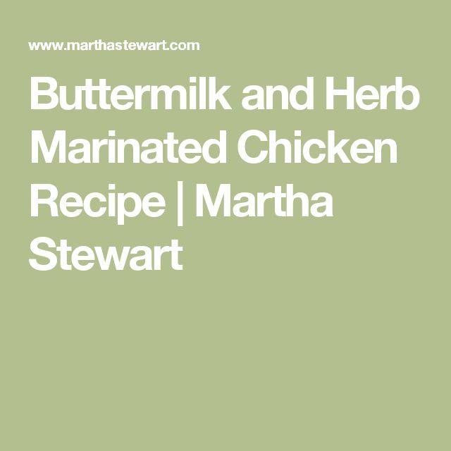 Buttermilk and Herb Marinated Chicken Recipe   Martha Stewart