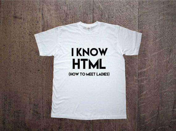 Funny t-shirt with printing! I know HTML (how to meet ladies). Mens clothing! Cool shirt